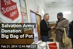 Salvation Army Donation: Big Bag of Pot