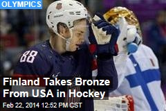 Finland Takes Bronze From USA in Hockey