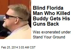 Blind Florida Killer Gets His Guns Back