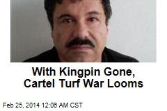With Kingpin Gone, Cartel Turf War Loons