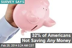32% of Americans Not Saving Any Money