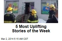 5 Most Uplifting Stories of the Week
