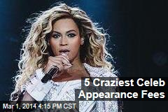 5 Craziest Celeb Appearance Fees