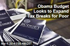 Obama Budget Looks to Expand Tax Breaks for Poor
