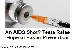 An AIDS Shot? Tests Raise Hope of Easier Prevention