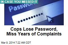 Cops Lose Password, Miss Years of Complaints