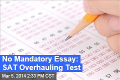 No Mandatory Essay: SAT Overhauling Tests