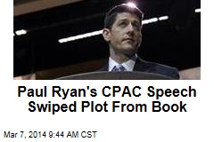 Paul Ryan's CPAC Speech Swiped Plot From Book