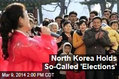 North Korea Holds So-Called 'Elections'