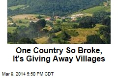One Country So Broke, It's Giving Away Villages