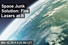 Space Junk Solution: Fire Lasers at It