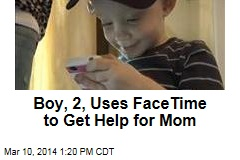 Boy, 2, Uses FaceTime to Get Help for Mom