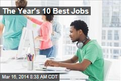 The Year's 10 Best Jobs