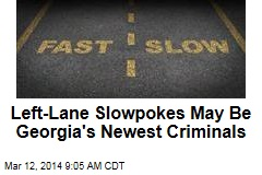 Left-Lane Slowpokes May Be Georgia's Newest Criminals