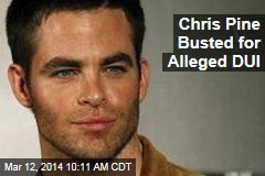 Chris Pine Busted for Alleged DUI