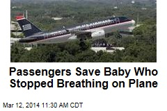 Passengers Save Baby Who Stopped Breathing on Plane