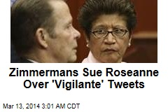 Zimmermans Sue Roseanne Over 'Vigilante' Tweets
