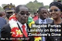 Mugabe Parties Lavishly on Broke Zimbabwe's Dime