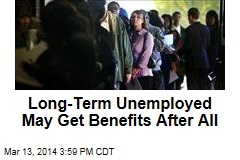 Long-Term Unemployed May Get Benefits After All