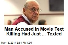 Man Accused in Movie Text Killing Had Just ... Texted
