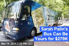 Sarah Palin's Bus Can Be Yours for $279K