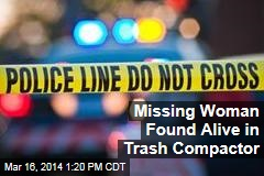 Missing Woman Found Alive in Trash Compactor