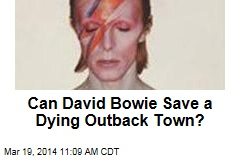 Can David Bowie Save a Dying Outback Town?