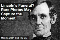 Lincoln's Funeral? Rare Photos May Capture the Moment