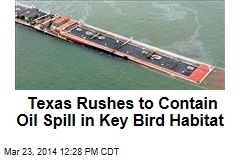 Texas Rushes to Contain Oil Spill in Key Bird Habitat