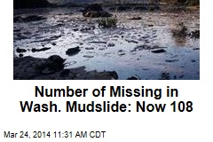 Number of Missing in Wash. Mudslide: Now 108