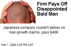 Firm Pays Off Disappointed Bald Man