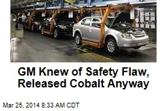 GM Knew of Safety Flaw, Released Cobalt Anyway