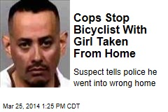 Cops Stop Bicyclist With Girl Taken From Home