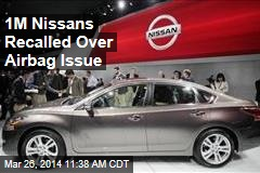 1M Nissans Recalled Over Airbag Issue
