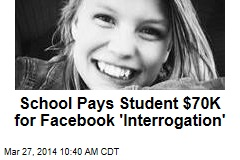 School Pays Student $70K for Facebook 'Interrogation'