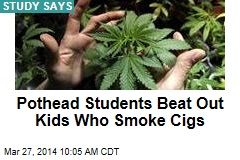 Pothead Students Beat Out Kids Who Smoke Cigs