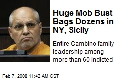 Huge Mob Bust Bags Dozens in NY, Sicily