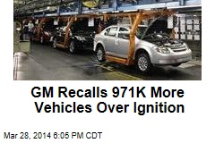 GM Recalls 971K More Vehicles Over Ignition