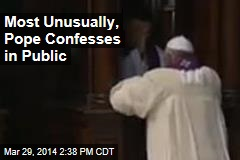 Most Unusually, Pope Confesses in Public