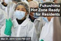 Fukushima Hot Zone Ready for Residents