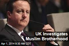UK Investigates Muslim Brotherhood