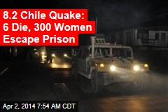 Chile Earthquake: 5 Die, Hundreds of Inmates Escape