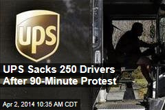 UPS Sacks 250 Drivers After 90-Minute Protest