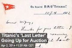 Titanic's 'Last Letter' Going Up for Auction