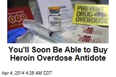 FDA Approves Easy-to-Use Heroin Overdose Antidote