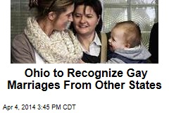 Ohio to Recognize Gay Marriages From Other States