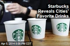 Starbucks Reveals Cities' Favorite Drinks
