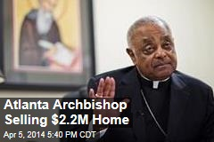 Atlanta Archbishop Selling $2.2M Home
