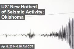 US' New Hotbed of Seismic Activity: Oklahoma