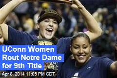 UConn Women Rout Notre Dame for 9th Title